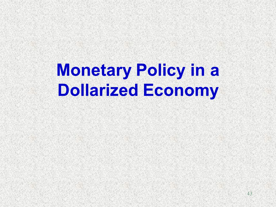 Monetary Policy in a Dollarized Economy