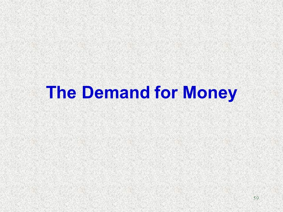 The Demand for Money