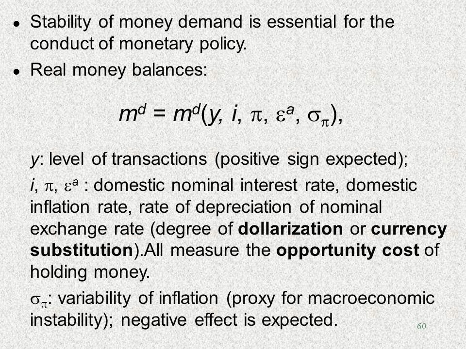 Stability of money demand is essential for the conduct of monetary policy.