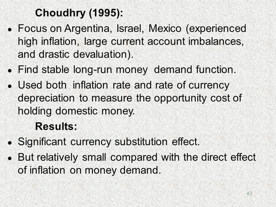Choudhry (1995): Focus on Argentina, Israel, Mexico (experienced high inflation, large current account imbalances, and drastic devaluation).