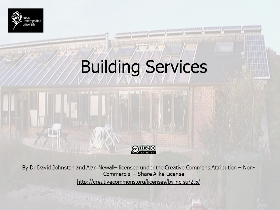 Building Services By Dr David Johnston and Alan Newall– licensed under the Creative Commons Attribution – Non-Commercial – Share Alike License.