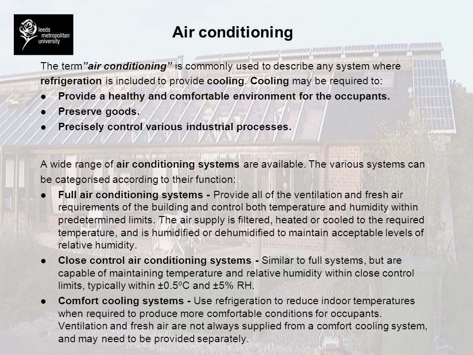 Air conditioning The term air conditioning is commonly used to describe any system where.