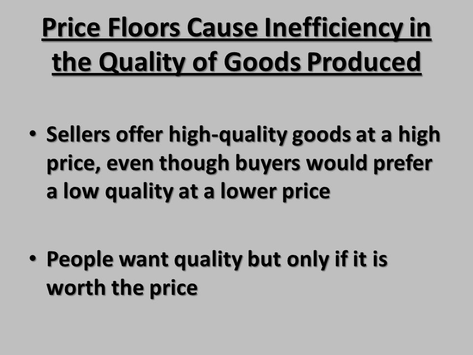 Price Floors Cause Inefficiency in the Quality of Goods Produced