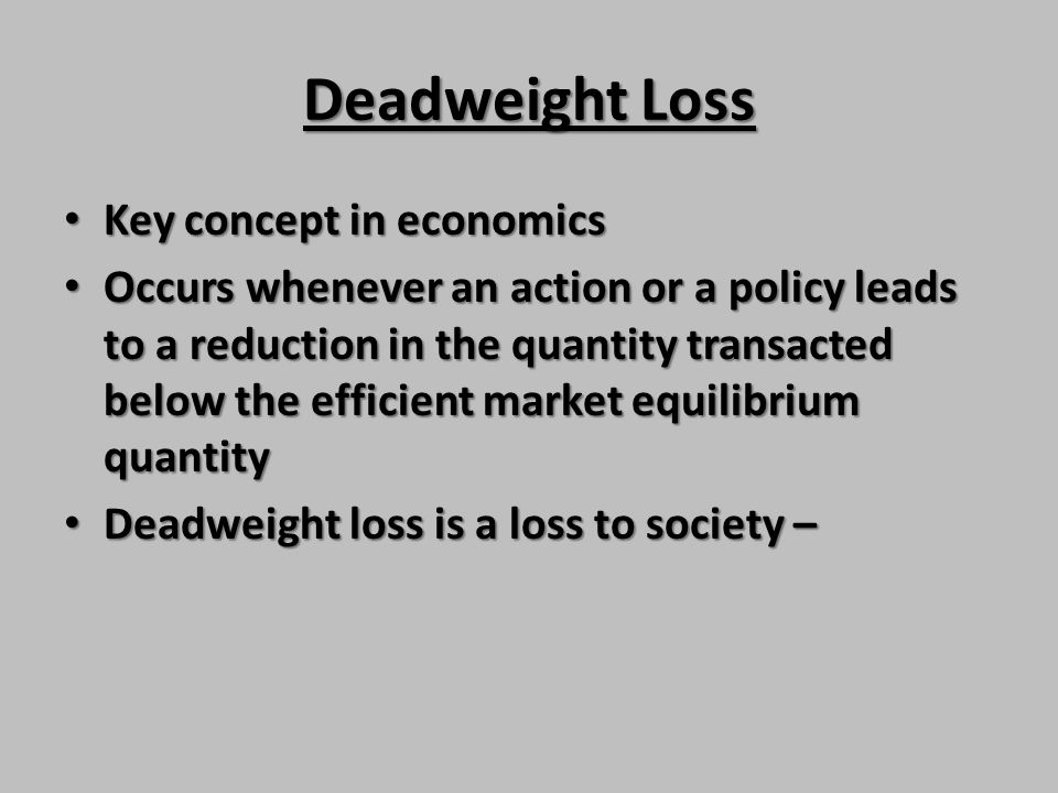 Deadweight Loss Key concept in economics