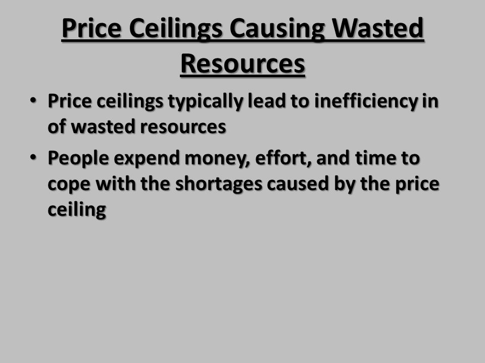 Price Ceilings Causing Wasted Resources