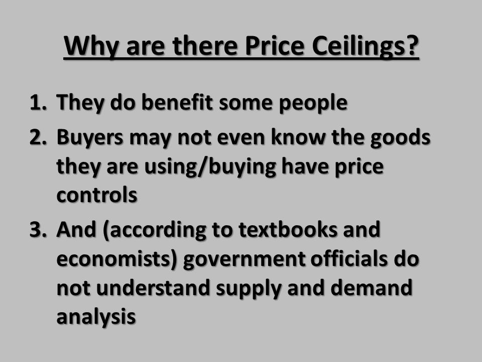 Why are there Price Ceilings