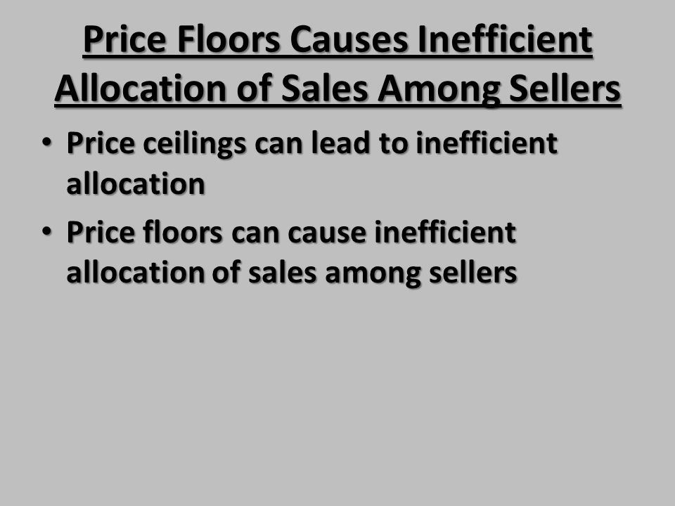Price Floors Causes Inefficient Allocation of Sales Among Sellers