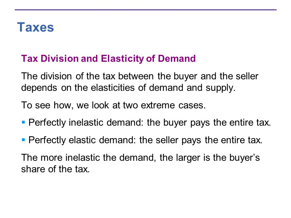 Taxes Tax Division and Elasticity of Demand