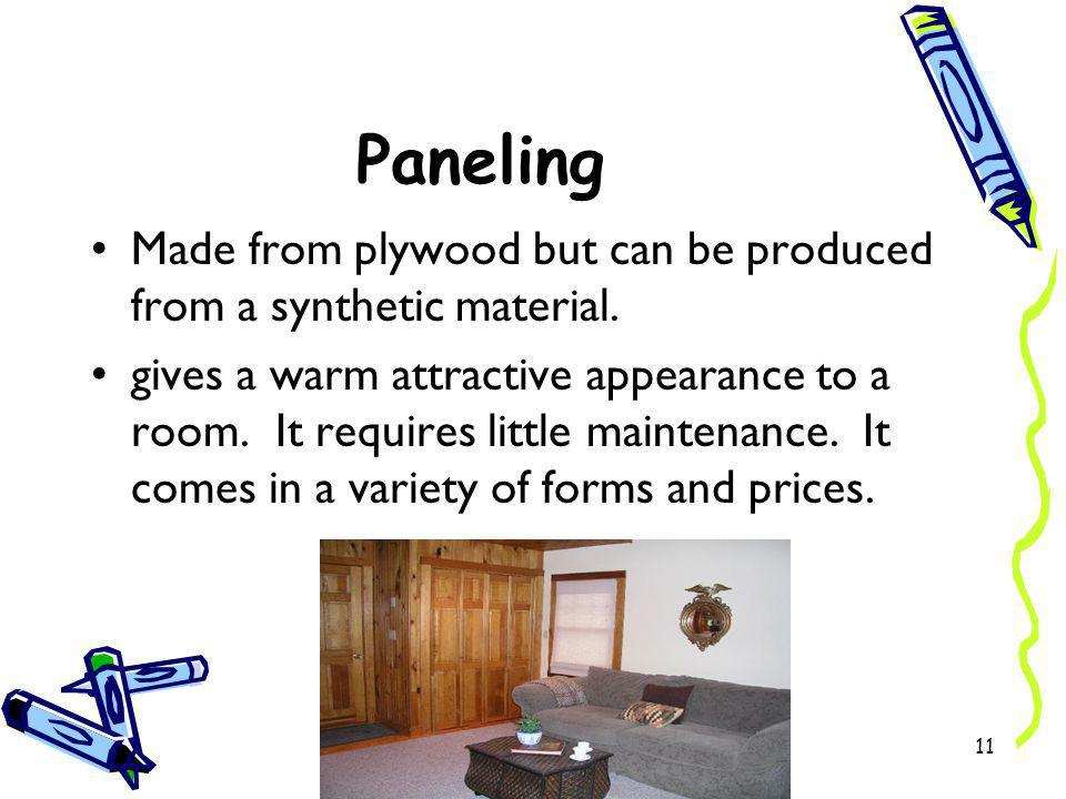 Paneling Made from plywood but can be produced from a synthetic material.