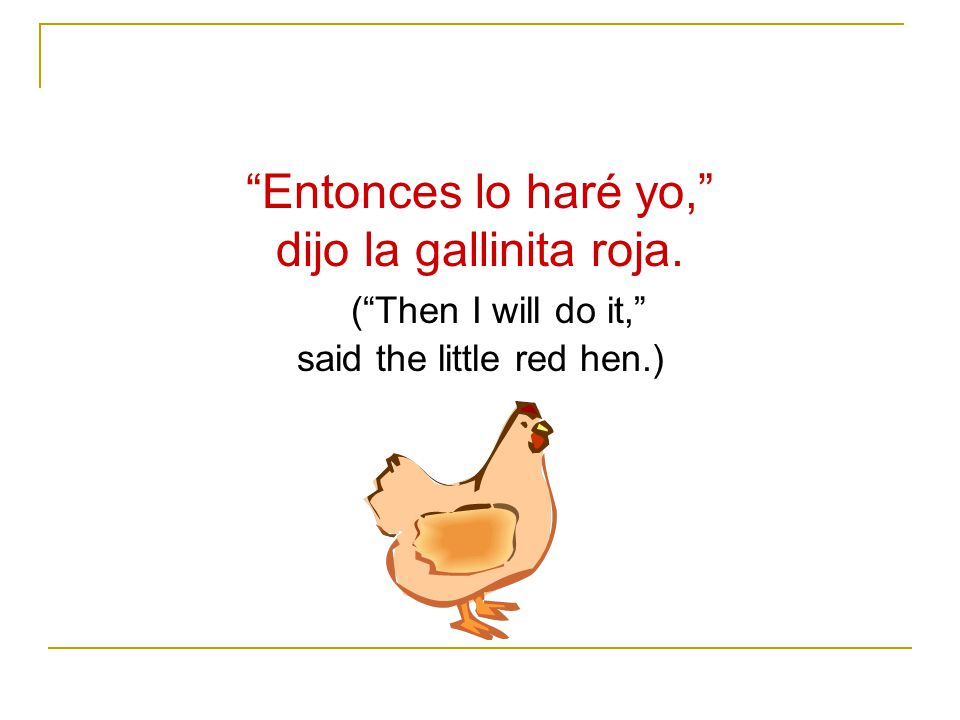 said the little red hen.)