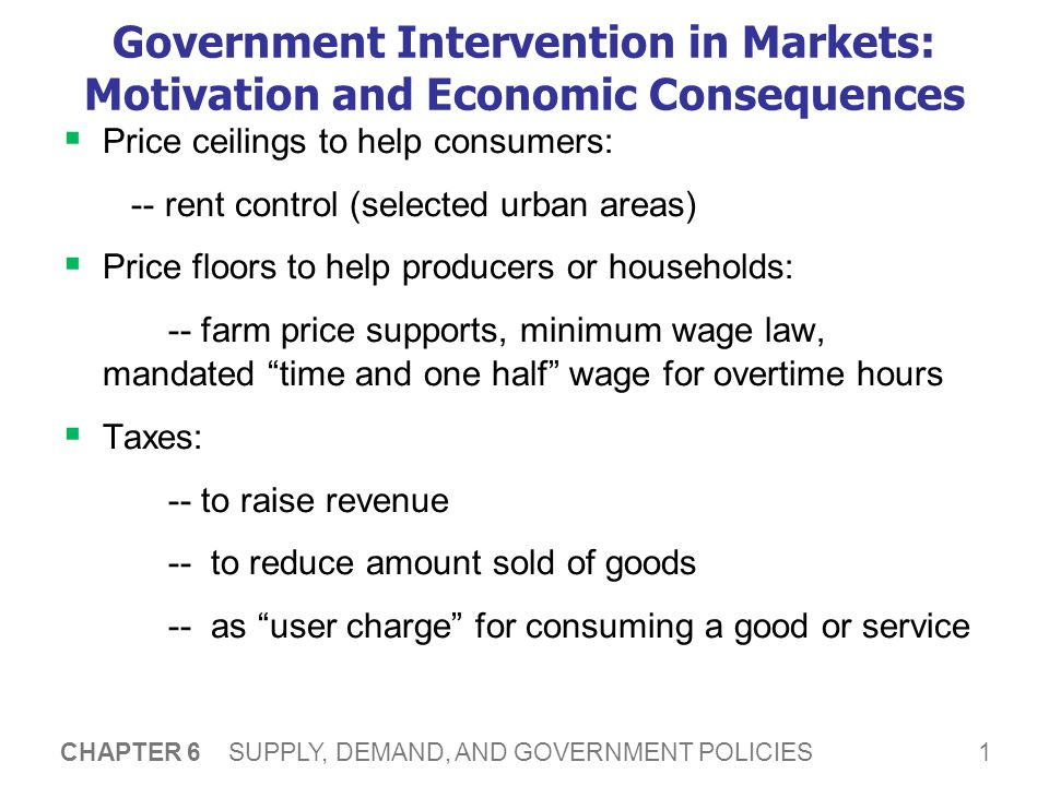 How does government market intervention affect markets and how do we evaluate such policies