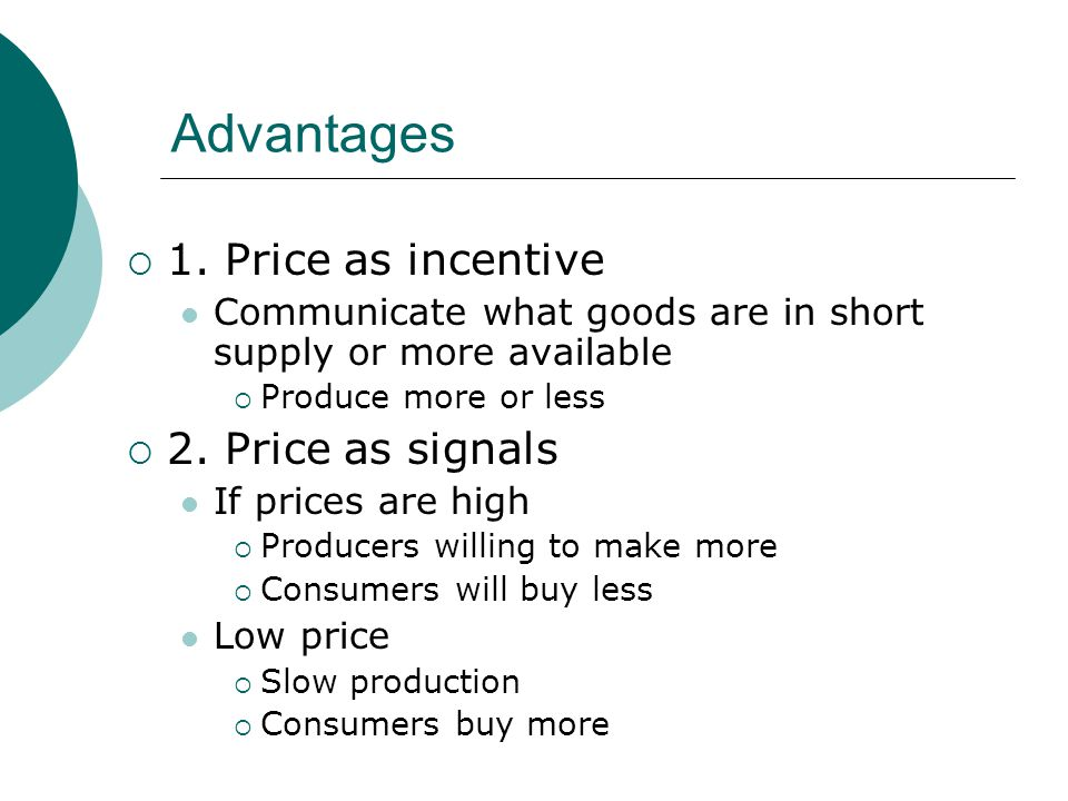 Advantages 1. Price as incentive 2. Price as signals
