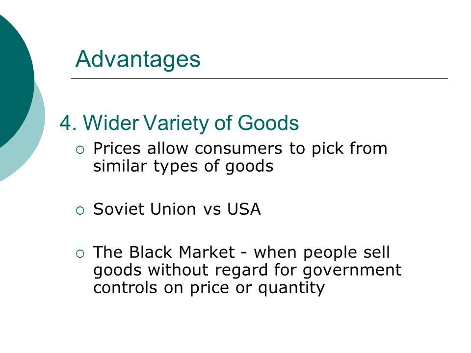 Advantages 4. Wider Variety of Goods