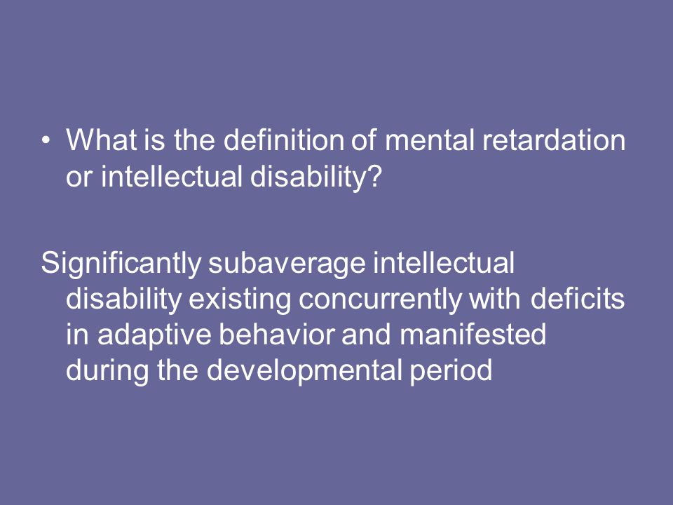 What is the definition of mental retardation or intellectual disability