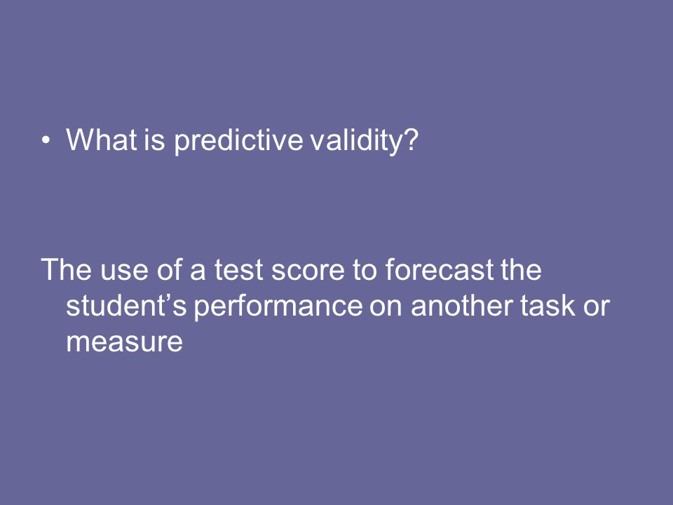 What is predictive validity