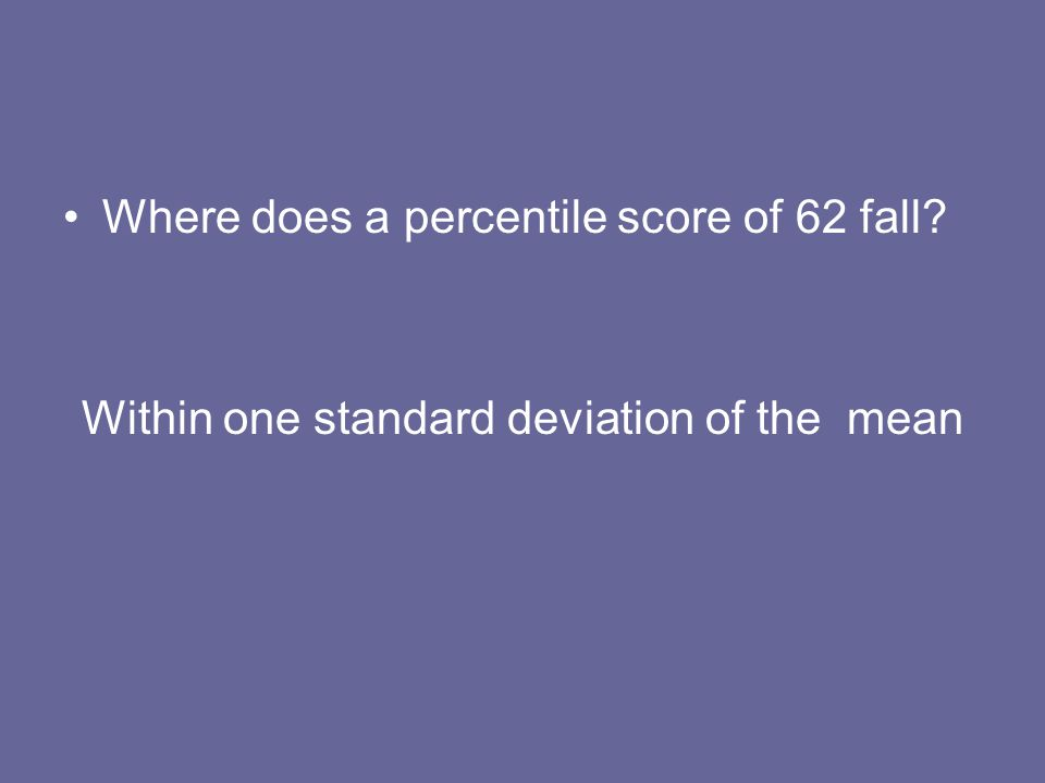 Within one standard deviation of the mean