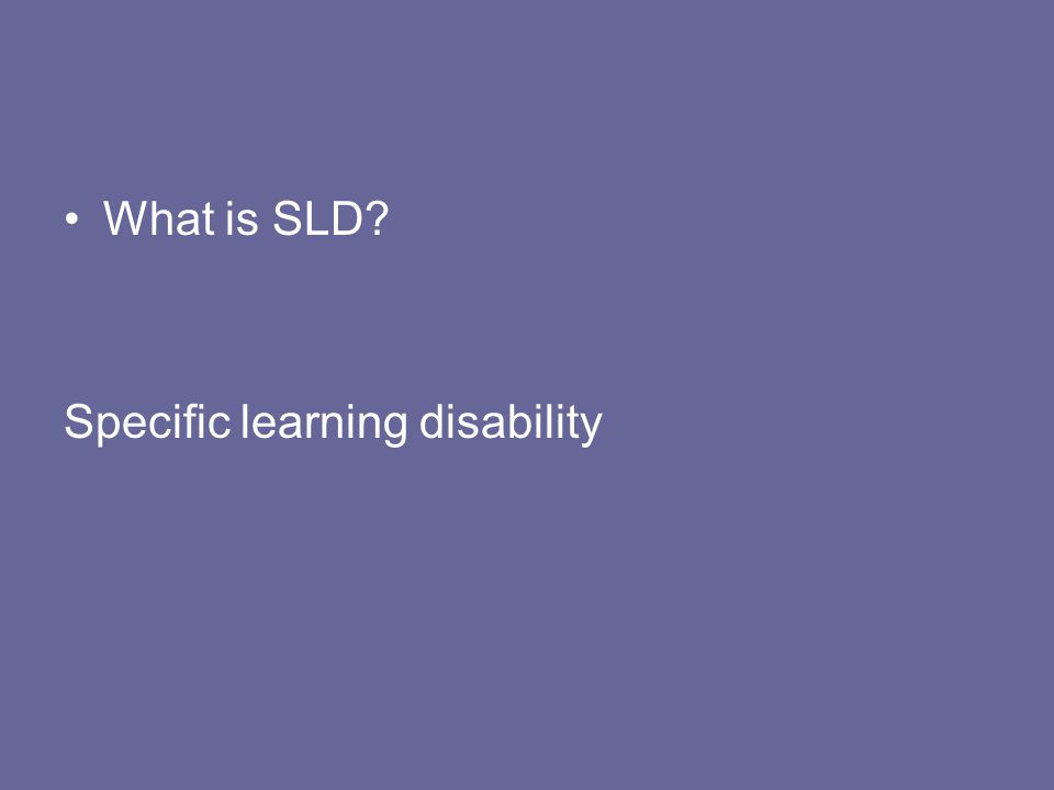 What is SLD Specific learning disability
