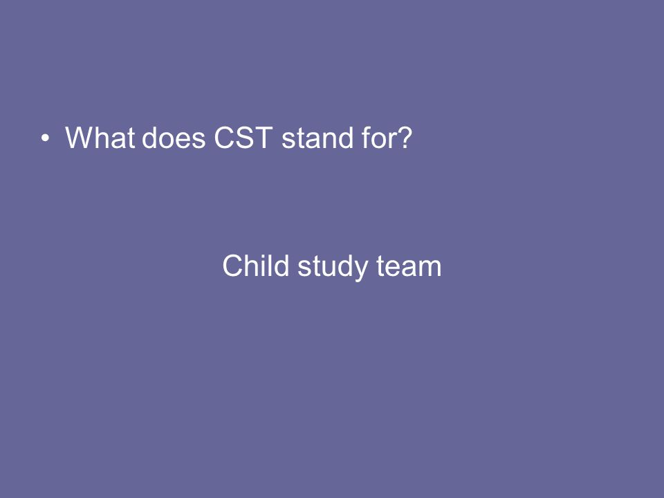 What does CST stand for Child study team