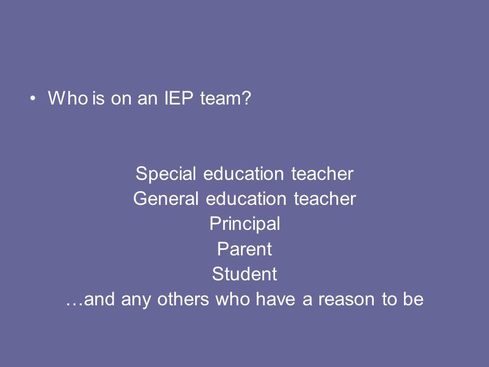 Special education teacher General education teacher Principal Parent