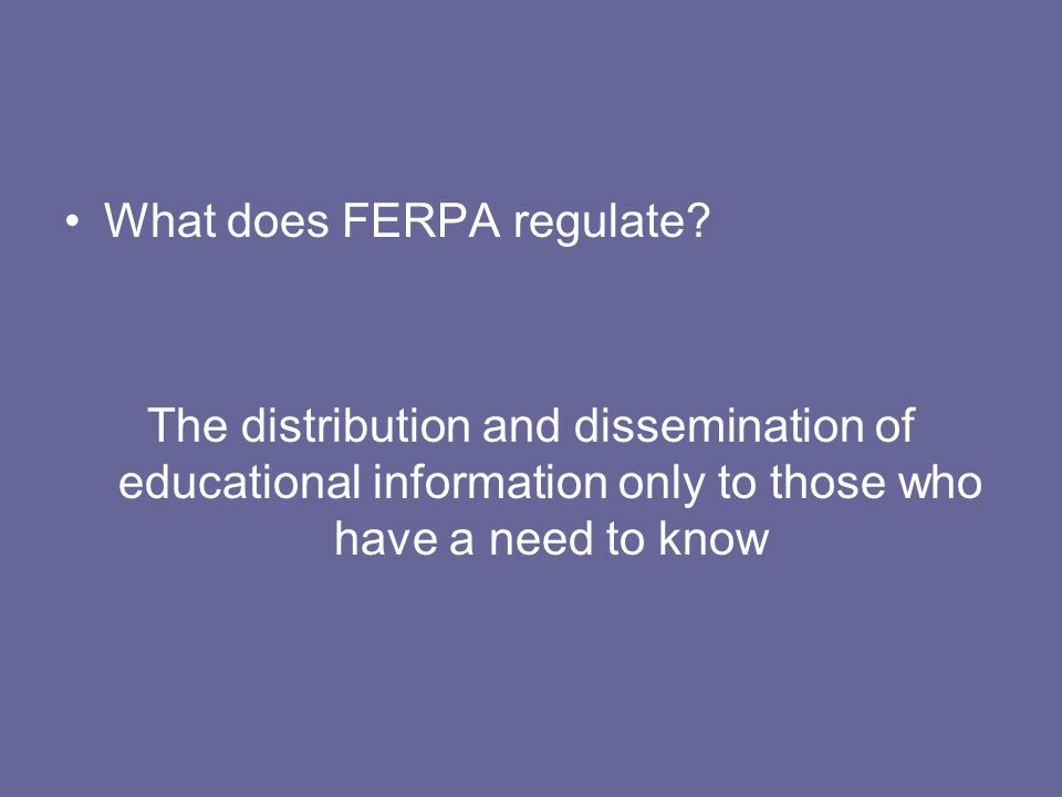 What does FERPA regulate