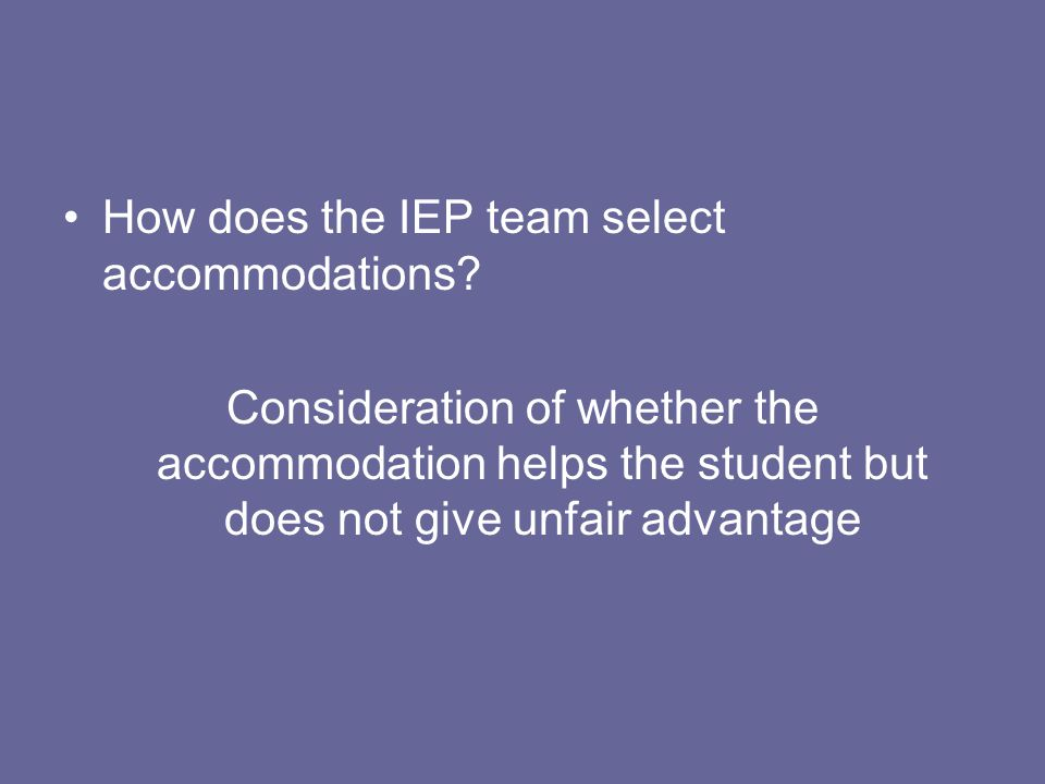 How does the IEP team select accommodations