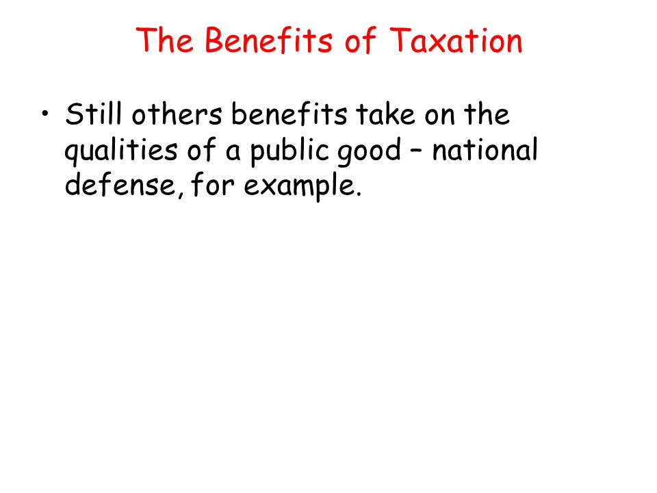 The Benefits of Taxation