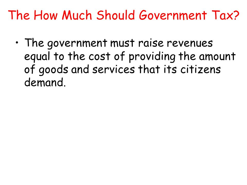 The How Much Should Government Tax