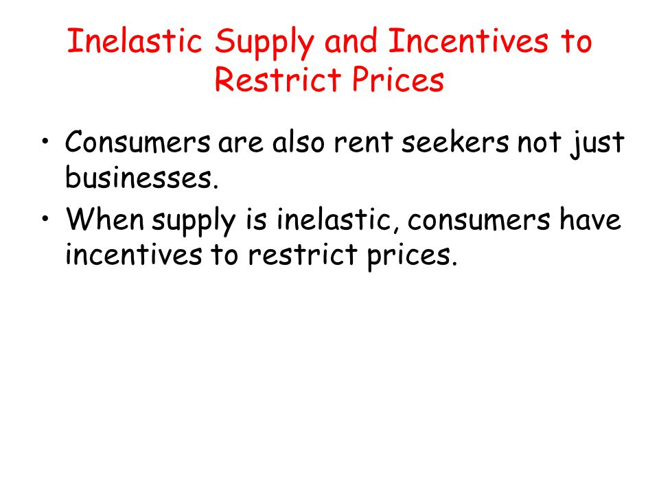 Inelastic Supply and Incentives to Restrict Prices