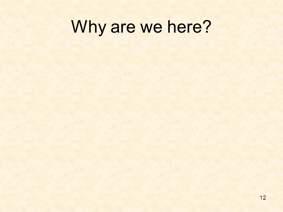 Why are we here Click…