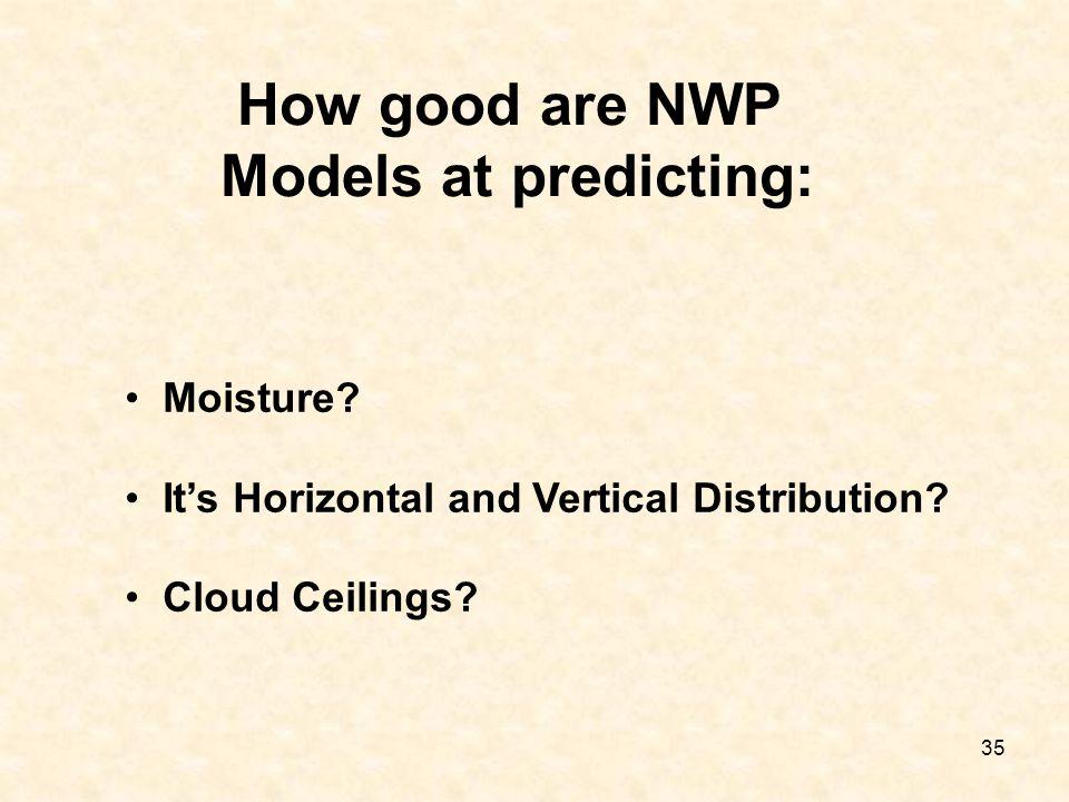 How good are NWP Models at predicting: