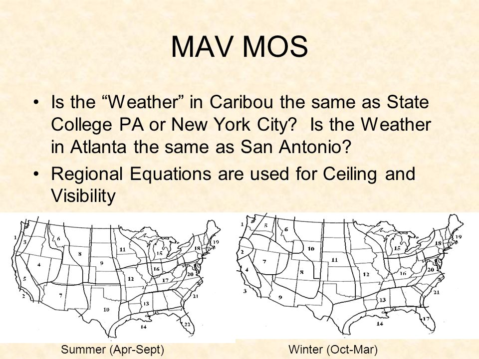 MAV MOS Is the Weather in Caribou the same as State College PA or New York City Is the Weather in Atlanta the same as San Antonio