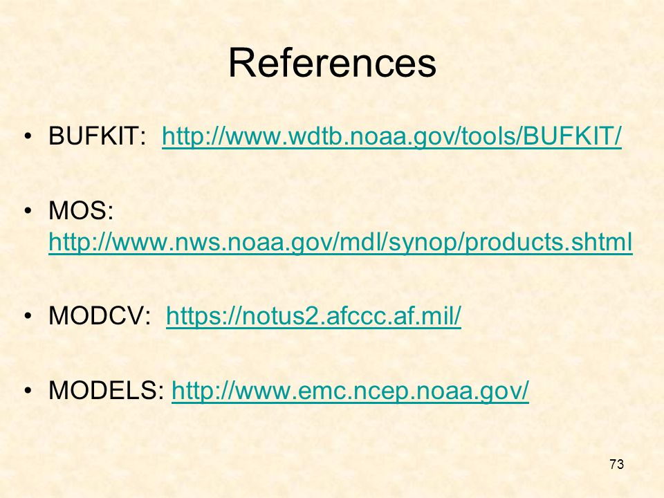 References BUFKIT: http://www.wdtb.noaa.gov/tools/BUFKIT/