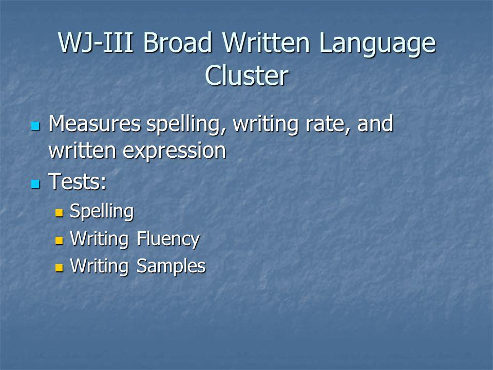 WJ-III Broad Written Language Cluster