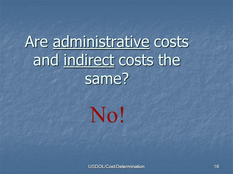 Are administrative costs and indirect costs the same