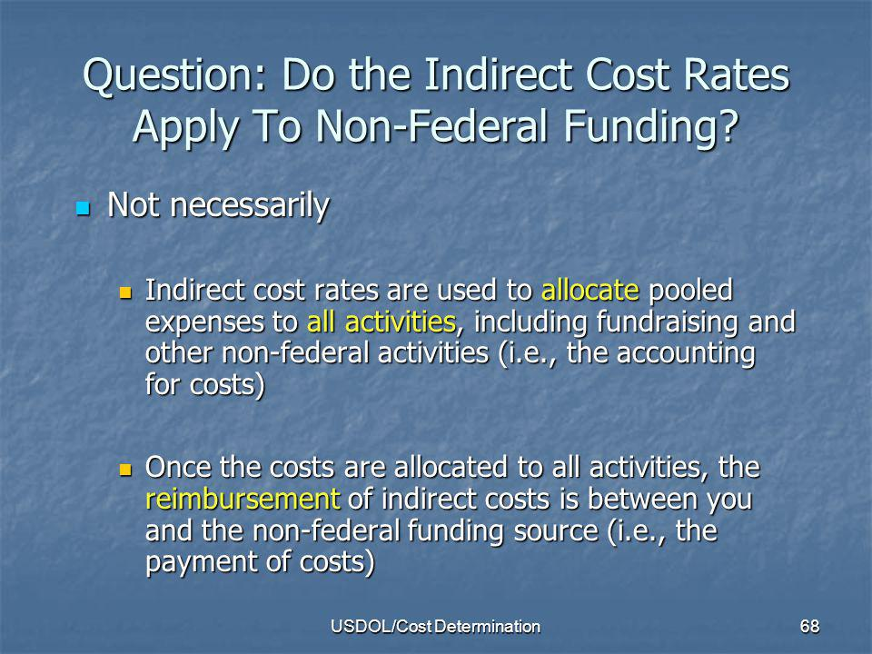 Question: Do the Indirect Cost Rates Apply To Non-Federal Funding