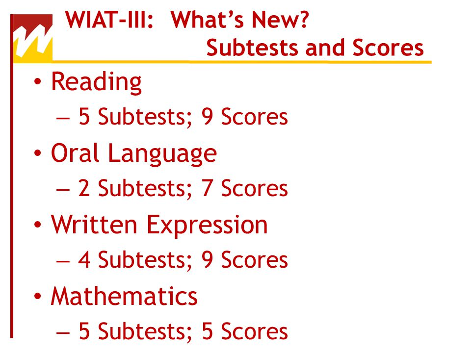 WIAT-III: What's New Subtests and Scores