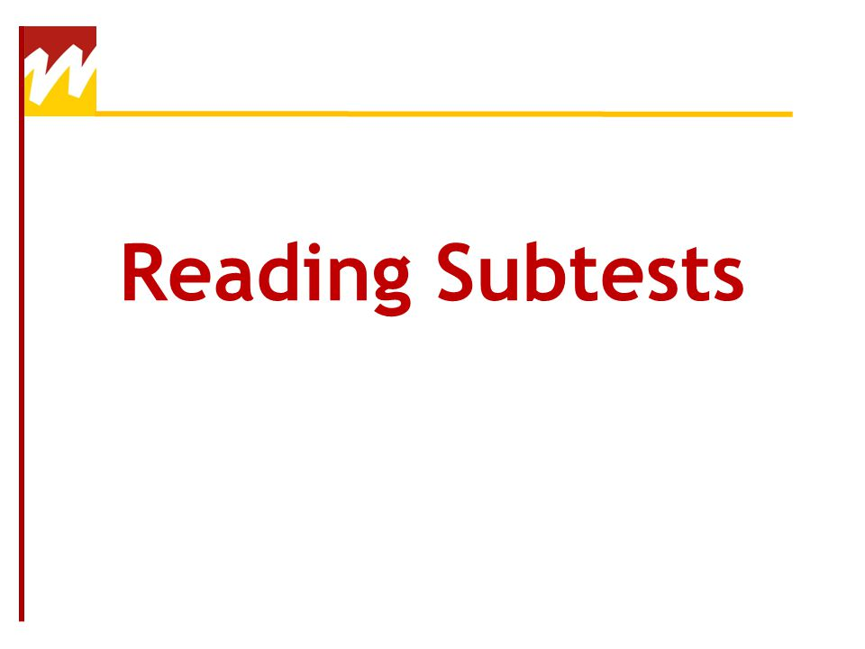 Reading Subtests