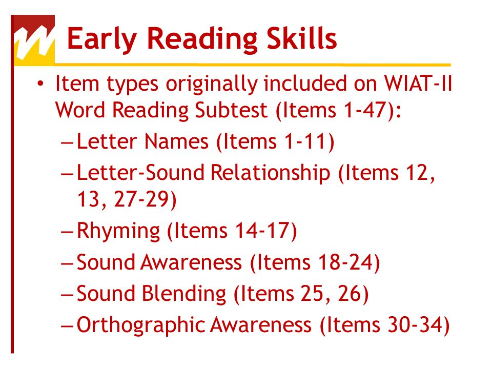 Early Reading Skills Item types originally included on WIAT-II Word Reading Subtest (Items 1-47): Letter Names (Items 1-11)