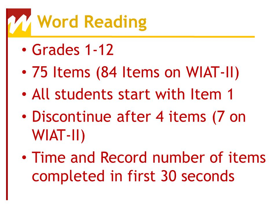 Word Reading Grades 1-12 75 Items (84 Items on WIAT-II)