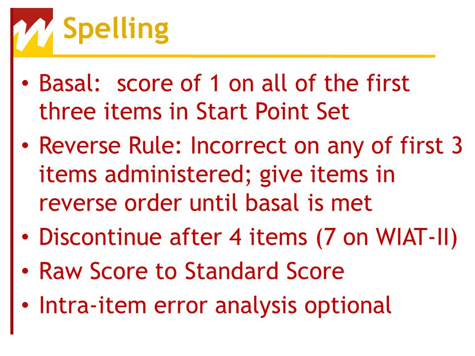 Spelling Basal: score of 1 on all of the first three items in Start Point Set.