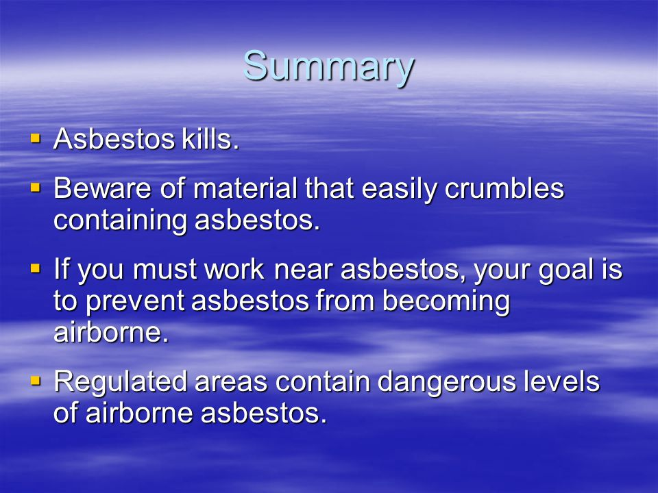 Summary Asbestos kills.