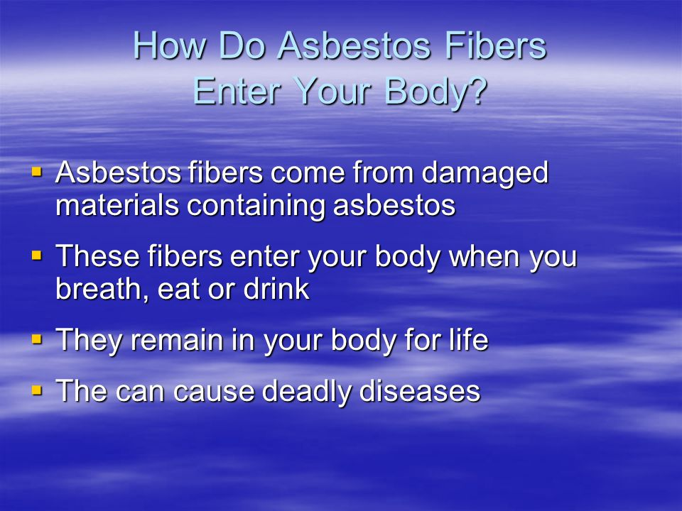 How Do Asbestos Fibers Enter Your Body