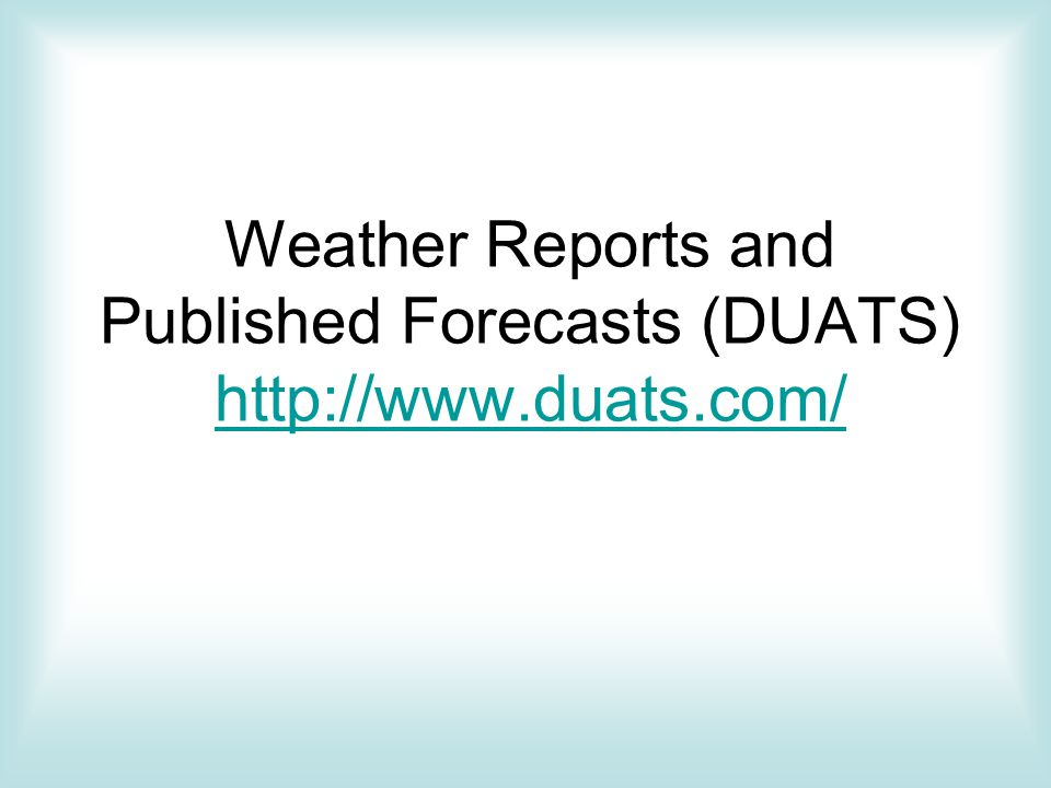 Weather Reports and Published Forecasts (DUATS)