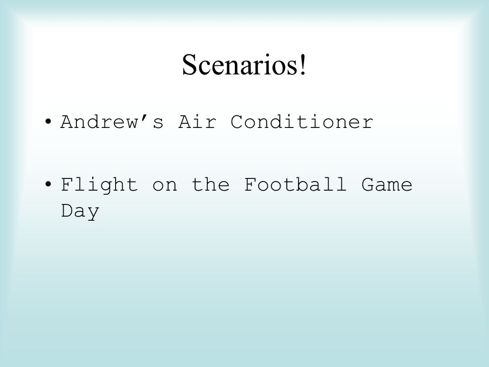 Scenarios! Andrew's Air Conditioner Flight on the Football Game Day