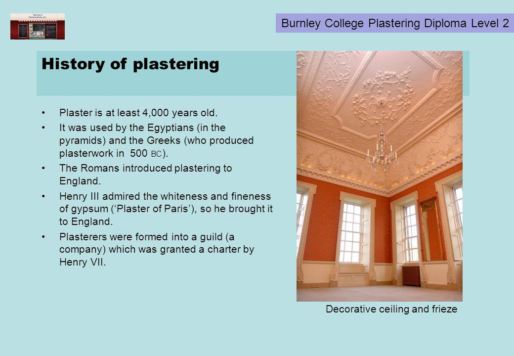History of plastering Plaster is at least 4,000 years old.