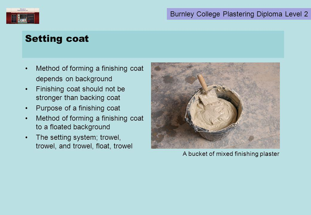 Setting coat Method of forming a finishing coat depends on background