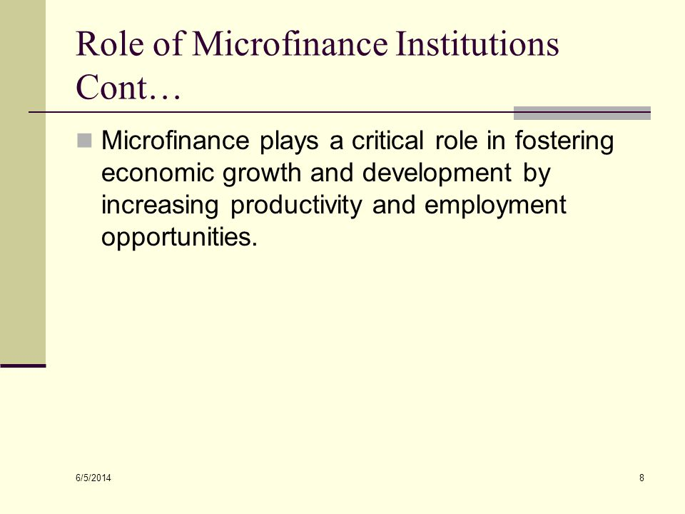 Role of Microfinance Institutions Cont…