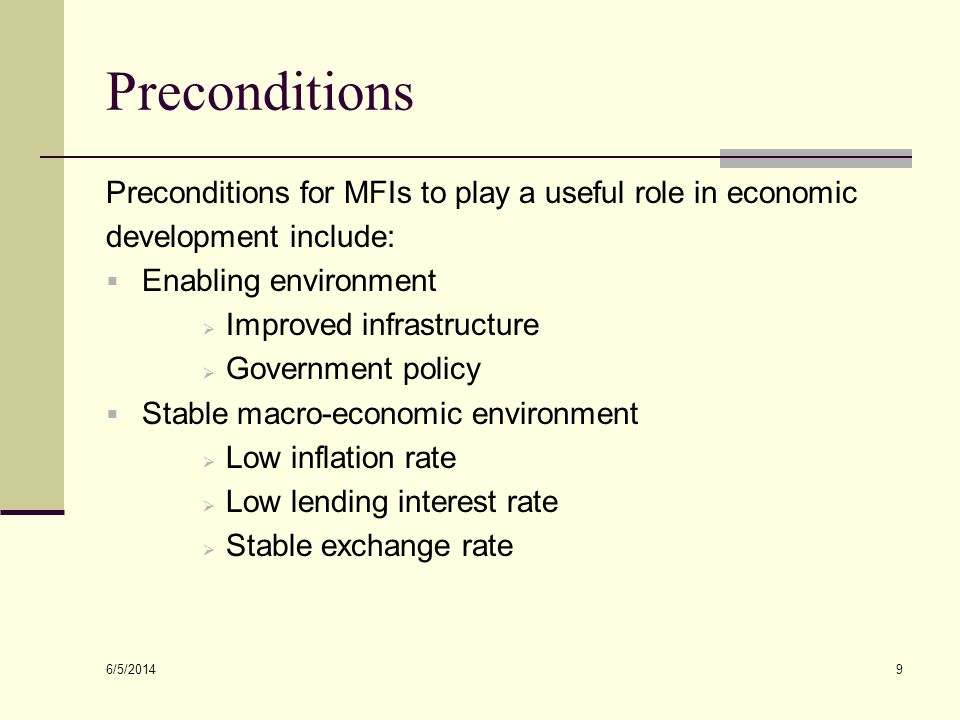Preconditions Preconditions for MFIs to play a useful role in economic