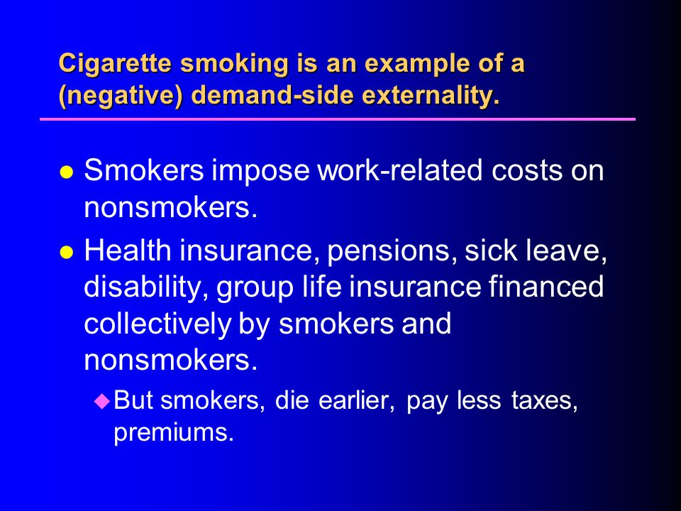 Smokers impose work-related costs on nonsmokers.