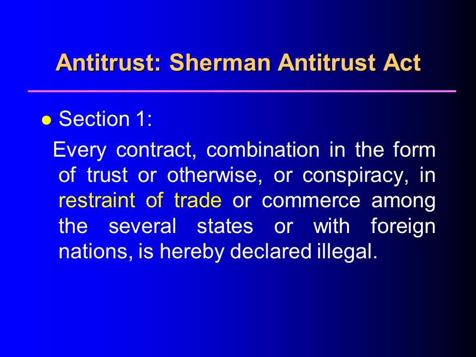 Antitrust: Sherman Antitrust Act